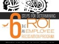 Six Steps to Employee Recognition ROI