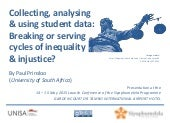 Collecting, analysing  & using student data: Breaking or serving cycles of inequality  & injustice?