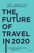 Skift Manifesto on the Future of Travel in 2020