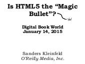 "Is HTML5 the ""Magic Bullet""?"