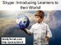 Skype: Introduce Learners to their World