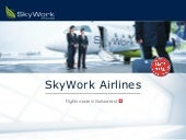 MICE Presentation - SkyWork Airlines