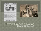 Slavery divides a nation   chapter 16