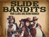 How Slide Bandits Are Killing Your Presentation