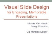Visual Slide Design for Engaging, Memorable Presentations