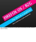 Firefox OS / B2G and the future of the web