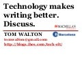 Technology makes writing better. Discuss