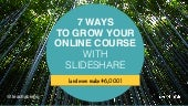 7 Ways to Grow Your Online Course with SlideShare