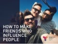 How to Make Friends Who Influence People