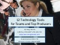 Slideshare = Twelve Technology Tools For Teams And Top Producers