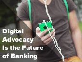 Digital Advocacy Is the Future of Banking