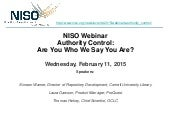 NISO Webinar:  Authority Control: Are You Who We Say You Are?