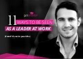 11 Ways to be Seen as a Leader at Work