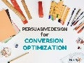 How To Use Persuasive Design for Conversion Optimization