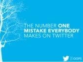 The Number One Mistake Everybody Makes on Twitter