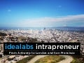 idealabs intrapreneur: going from Antwerp, to London and San Francisco