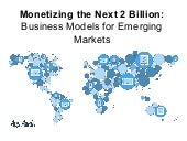 Monetizing the Next 2 Billion: Business Models for Emerging Markets