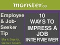 10 Ways to Impress Interviewers