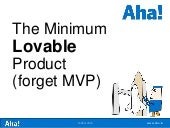 Introducing the Minimum Lovable Product