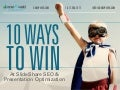 10 Ways to Win at SlideShare SEO & Presentation Optimization