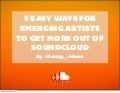 5 Easy ways for emerging artists to get more out of SoundCloud