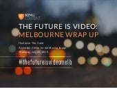 The Future is Video: Melbourne event wrap up