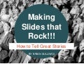Making Slides that Rock and Resonate