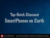 Top-Notch Slimmest Smartphones on E...