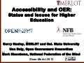 Sloan-C Merlot 12:  OER and Accessibility Higher Education Status and Issues