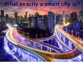 What exactly a smart city is?