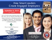 How Smart Leaders Create Engaged Employees Noon Knowledge, Sept. 9, 2015