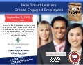 How Smart Leaders Create Engaged Employees, Sept. 9, 2015