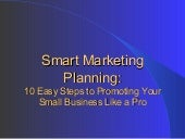 Smart Marketing Planning: 10 Steps to Promoting Your Small Business Like a Pro