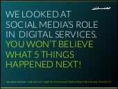 We looked at social media's role in digital services. You won't believe what 5 things happened next!