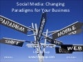 Social Media: Changing Paradigms for Your Business
