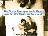 The social honeymoon is over... how...
