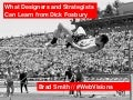 UX STRAT 2013: Brad Smith, What Designers and Strategists Can Learn from Dick Fosbury