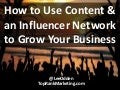 How to Use Content & Influence to Grow Your Business