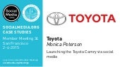 Toyota: Launching Toyota Camry via social media, presented by Monica Peterson