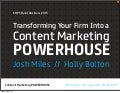 Transforming Your Firm into a Content Marketing Powerhouse - SMPS Build Business 2013