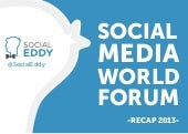Social Media World Forum 2013 Recap...