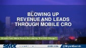 Blowing Up Revenue Through Mobile CRO - SMX Advanced 2015