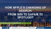 How Apple's Changing Up Search: From Siri to Safari to Spotlight - SMX East 2015