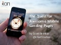 The Quest for Awesome Mobile Landing Pages - SMX West 2013