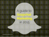 A Guide to Snapchat Marketing in 2015