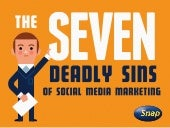 The 7 Deadly Sins of Social Media Marketing