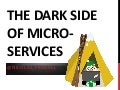 The Dark Side of Microservices