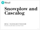Snowplow, Metail and Cascalog