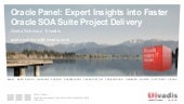 Oracle Panel: Expert Insights into Faster Oracle SOA Suite Project Delivery