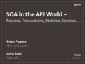 SOA in the API World - Facades, Transactions, Stateless Services